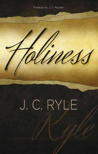 Holiness - J. C. Ryle
