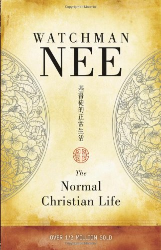 The Normal Christian Life, Watchman Nee